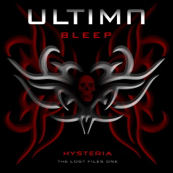 Ultima Bleep - Hysteria - The Lost Files One EP (2015)