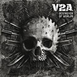 V2A - Destroyer of Worlds (2016)