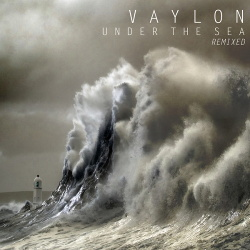 Vaylon - Under The Sea (Remixed) (Single) (2016)