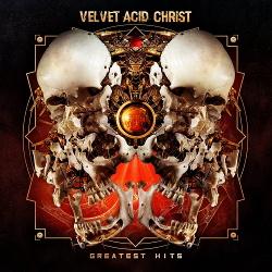 Velvet Acid Christ - Greatest Hits (2016)