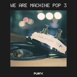 VA - We Are Machine Pop 3 (2016)