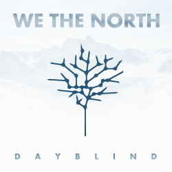 We The North - Dayblind (2016)