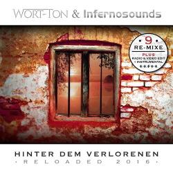 Wort-Ton & Infernosounds - Hinter Dem Verlorenen: Reloaded 2016 (2016)