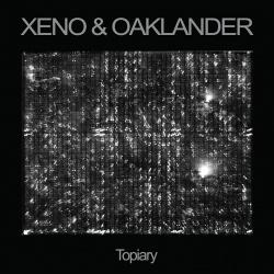 Xeno & Oaklander - Topiary (2016)