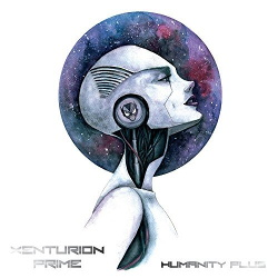 Xenturion Prime - Humanity Plus (2CD Limited Edition) (2017)