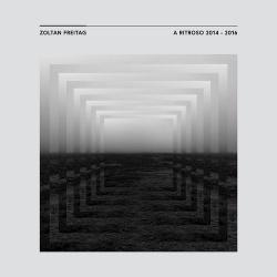 Zoltan Freitag - A Ritroso 2014 - 2016 (2017)