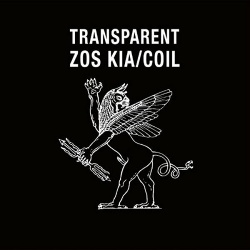 Zos Kia / Coil ‎- Transparent (2017)