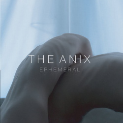 The Anix - Ephemeral (2017)