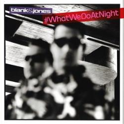 Blank & Jones - #WhatWeDoAtNight (EP) (2017)