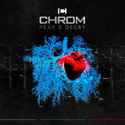 Chrom - Peak & Decay (Deluxe Edition) (2016)