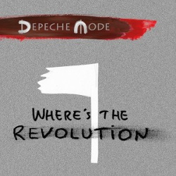 Depeche Mode - Where's the Revolution (Single) (2017)