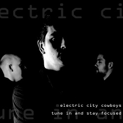 Electric City Cowboys - Tune In And Stay Focused (2015)