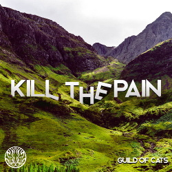Guild Of Cats - Kill The Pain (EP) (2017)