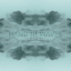 Hand In Waves - Hover In Remedy (2017)