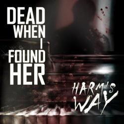 Dead When I Found Her - Harm's Way (2016)