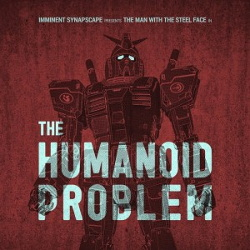 Imminent / Synapscape - The Humanoid Problem (2017)