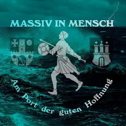 Massiv In Mensch - Am Port Der Guten Hoffnung (2CD) (2017)
