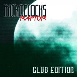 microClocks - Raptor (Club Edition) (2017)