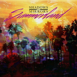 Shadows and Mirrors - Summerland (2017)