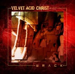 Velvet Acid Christ - Wrack (2017)