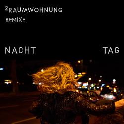 2raumwohnung - Nacht und Tag Remixe (2017)