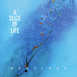 A Slice Of Life - Restless (Limited Edition) (2018)