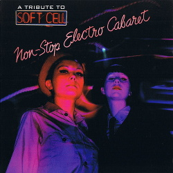 VA - A Tribute To Soft Cell (Non-Stop Electro Cabaret) (2003)