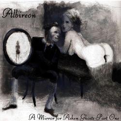 Albireon - A Mirror For Ashen Ghosts (2018)