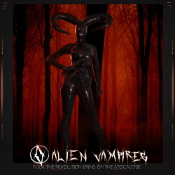 Alien Vampires - Fuck The Revolution Bring On The Apocalypse EP (2018)