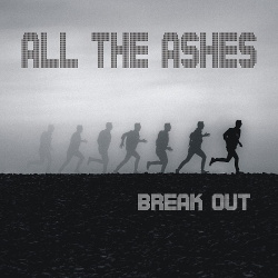 All The Ashes - Break Out EP (2018)