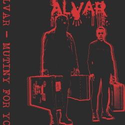 Alvar - Mutiny For You (2017)