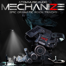 Atom Music Audio - Mechanize Vol. 2: Epic Dramatic Rock Tracks (2018)