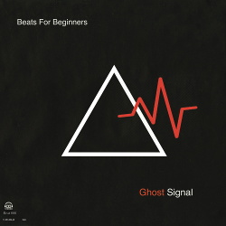 Beats For Beginners - Ghost Signal (2018)