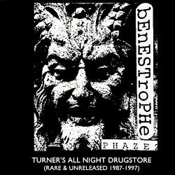 Benestrophe - Turner's All Night Drugstore (Rare & Unreleased 1987-1997) (2018)