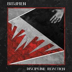 Bitumen - Discipline Reaction (2018)
