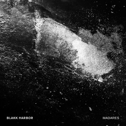 Blakk Harbor - Madares (2018)