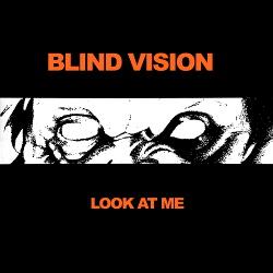 Blind Vision - Look At Me (2018)
