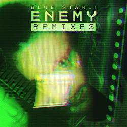 Blue Stahli - Enemy (Remixes) (2018)