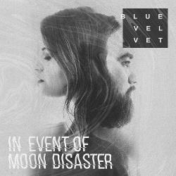 Blue Velvet - In Event Of Moon Disaster (2018)
