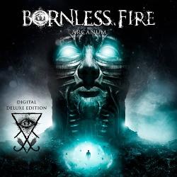 Bornless Fire - Arcanum (Deluxe) (2018)