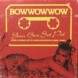 BowWowWow - Your Box Set Pet (The Complete Recordings 1980-1984) (2018)
