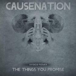 Causenation - The Things You Promise Remix EP (2018)