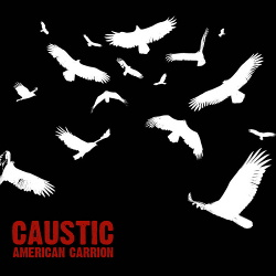 Caustic - American Carrion (2018)