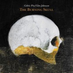Cedric Pin & Glen Johnson - The Burning Skull (2018)