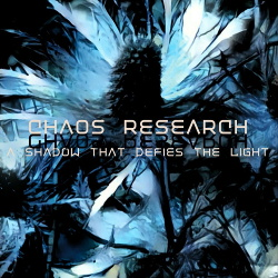 Chaos Research - A Shadow That Defies The Light (2018)