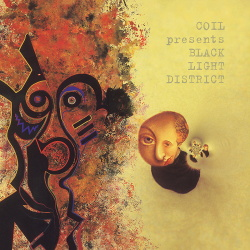 Coil Presents Black Light District - A Thousand Lights In A Darkened Room / ReRelease (2018)