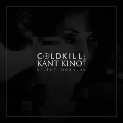 Coldkill vs Kant Kino - Silent Morning (EP) (2018)