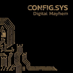 Config.sys - Digital Mayhem (2018)