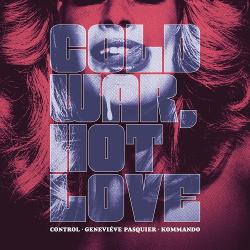 Control • Geneviéve pasquier • Kommando - Cold War, Hot Love (2018)