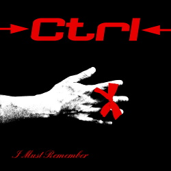 Ctrl - I Must Remember (2018)